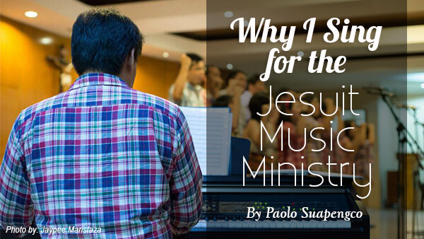Why I Sing For The Jesuit Music Ministry