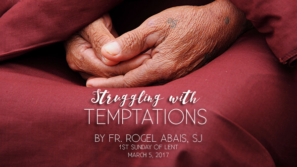 Struggling With Temptations (1st Sunday of Lent)