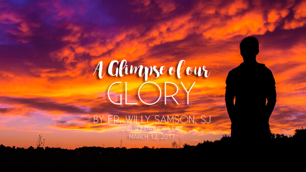 A Glimpse of Our Glory (2nd Sunday of Lent)