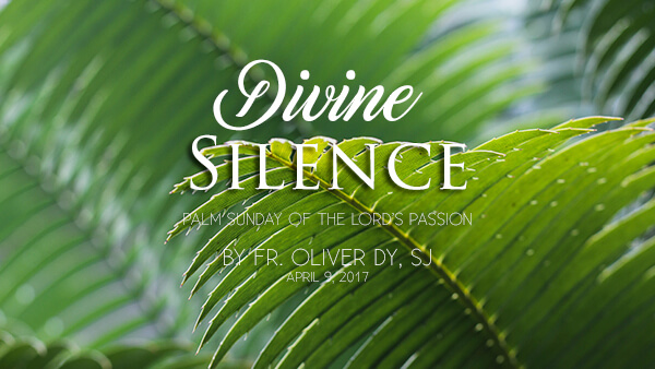 Divine Silence (Palm Sunday)
