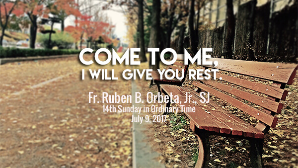 Come To Me (14th Sunday in Ordinary Time)