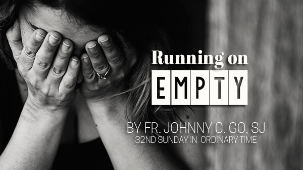 Running on Empty (32nd Sunday in Ordinary Time)