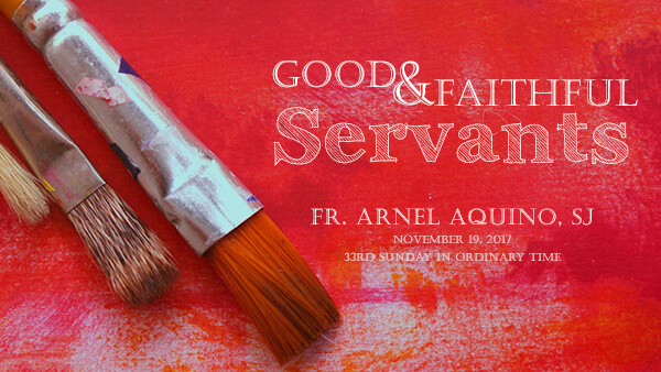 Good and Faithful Servants (33rd Sunday in Ordinary Time)