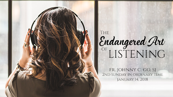 The Endangered Art of Listening (2nd Sunday in Ordinary Time)