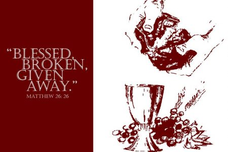 Blessed, broken and given away (Mathew 26:26)