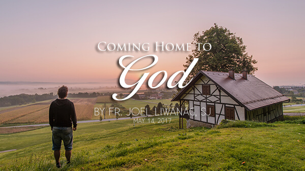 Coming Home To God (5th Sunday of Easter)